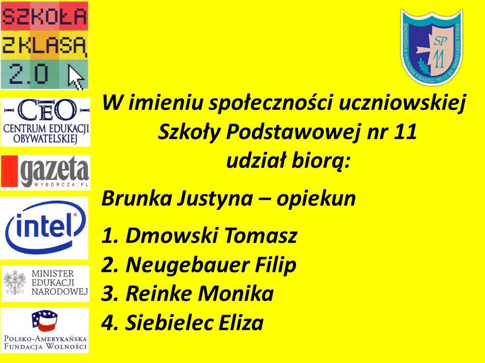 W imieniu społeczności uczniowskiej Szkoły Podstawowej nr 11 udział biorą: Brunka Justyna – opiekun 1.