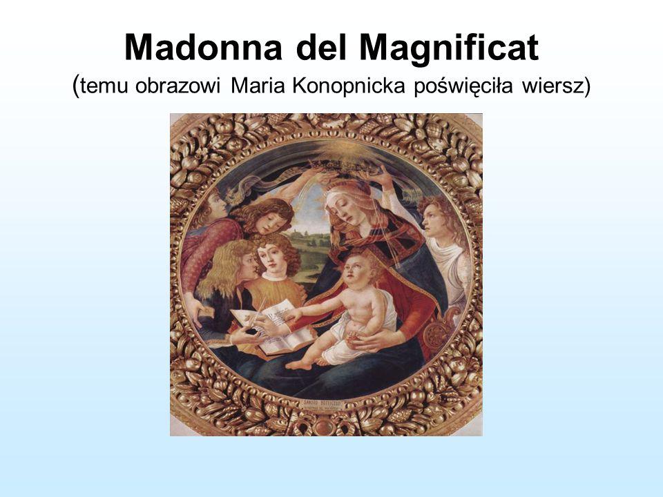 """Maria Konopnicka, """"Botticelli Z zawitą siadła głowa, Jest matką, nie królową, To dziecię – syn, nie król..."""