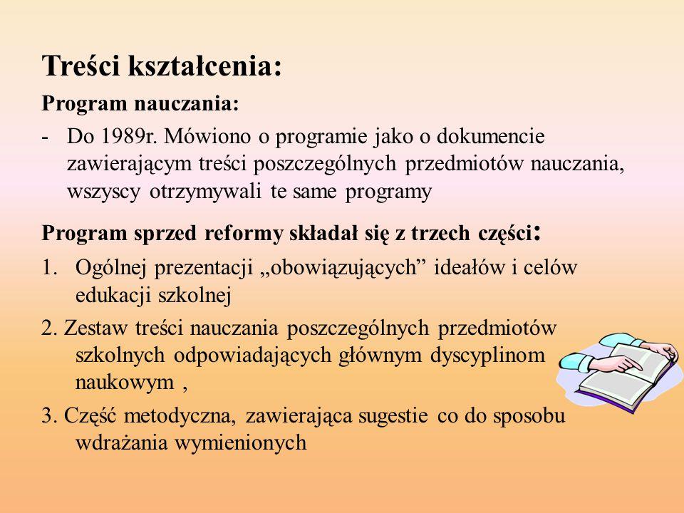 Treści kształcenia: Program nauczania: -Do 1989r.