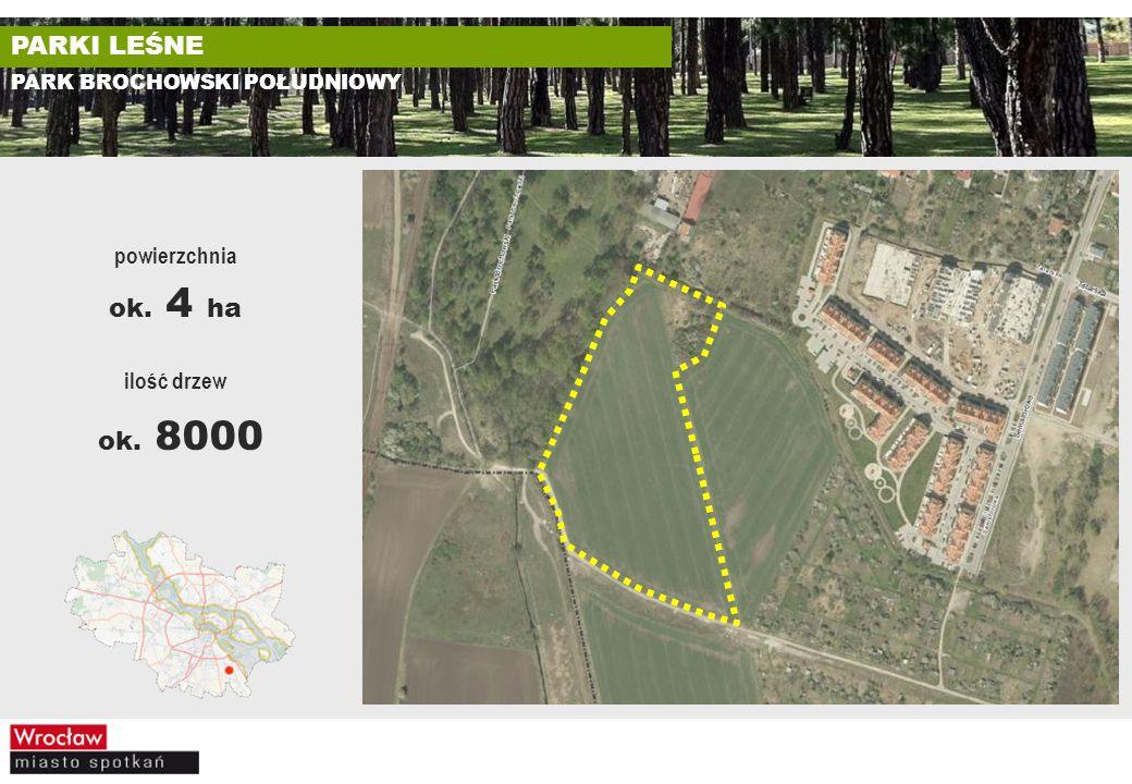 PARKI LEŚNE PARK BROCHOWSKI POŁUDNIOWY ilość drzew ok. 8000 powierzchnia ok. 4 ha