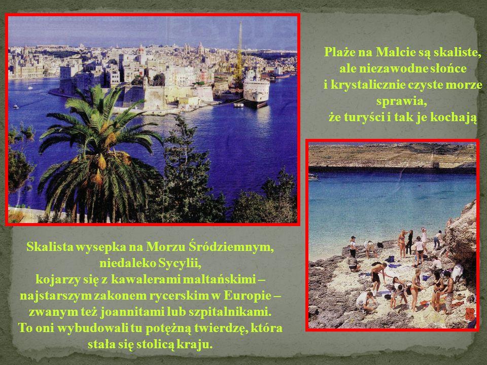 MALTA Powierzchnia: 316 km 2 Ludność: 373 958 Stolica: Valletta Język: maltański, angielski Członek UE: 2004