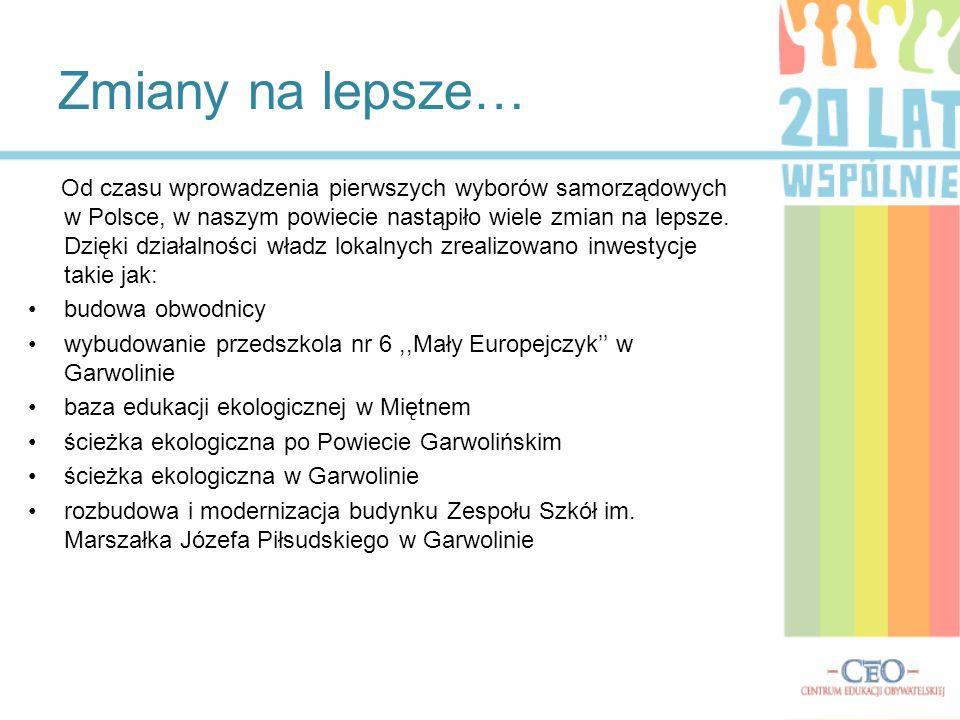 Zmiany na lepsze… Od czasu wprowadzenia pierwszych wyborów samorządowych w Polsce, w naszym powiecie nastąpiło wiele zmian na lepsze. Dzięki działalno
