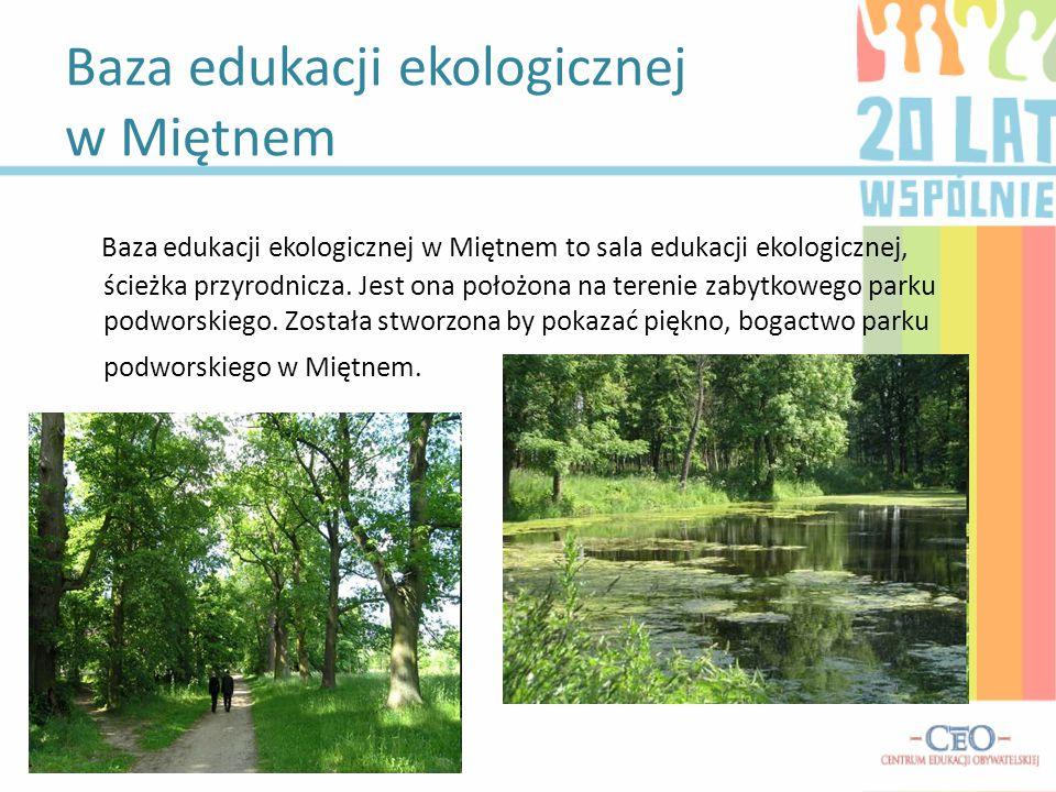 Baza edukacji ekologicznej w Miętnem Baza edukacji ekologicznej w Miętnem to sala edukacji ekologicznej, ścieżka przyrodnicza. Jest ona położona na te