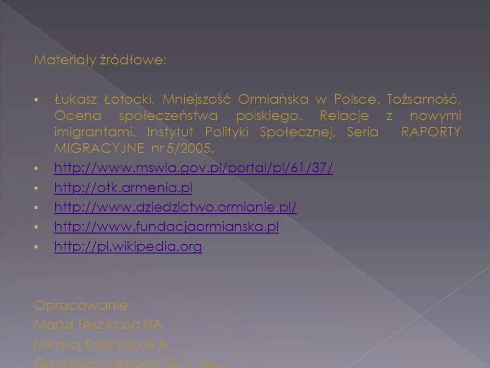 Materiały źródłowe:  Łukasz Łotocki, Mniejszość Ormiańska w Polsce. Tożsamość, Ocena społeczeństwa polskiego. Relacje z nowymi imigrantami. Instytut