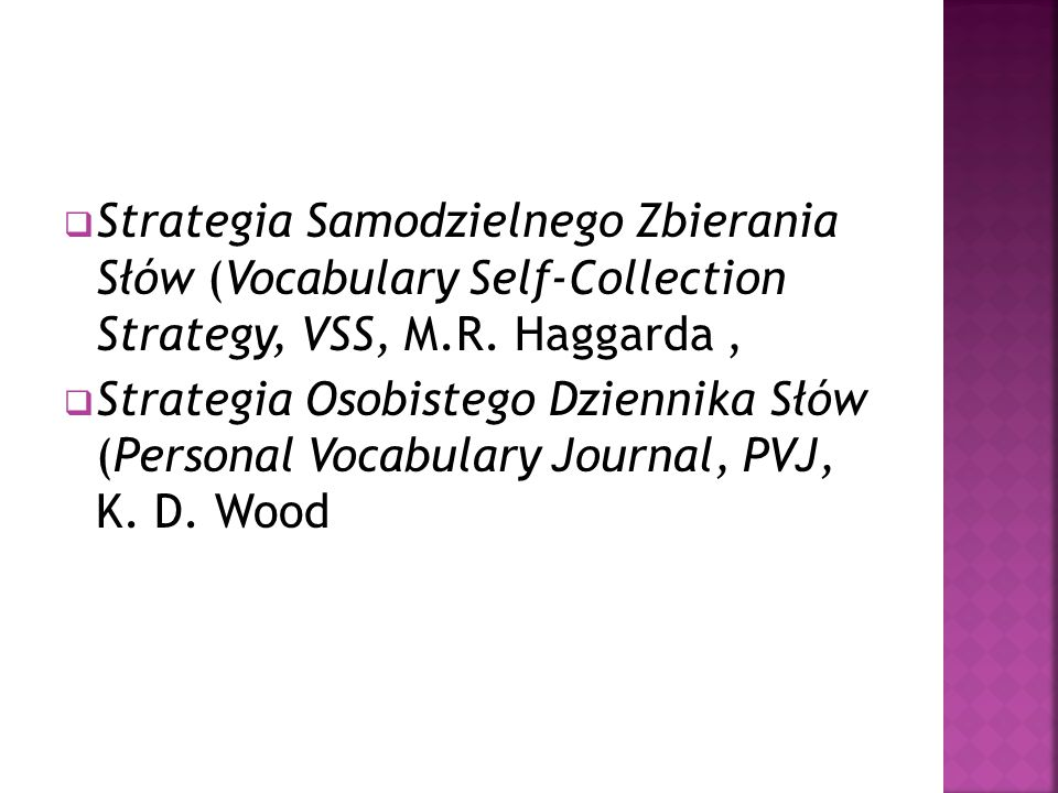  Strategia Samodzielnego Zbierania Słów (Vocabulary Self-Collection Strategy, VSS, M.R. Haggarda,  Strategia Osobistego Dziennika Słów (Personal Voc