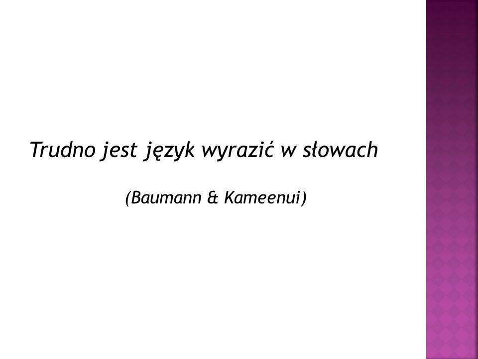Trudno jest język wyrazić w słowach (Baumann & Kameenui)