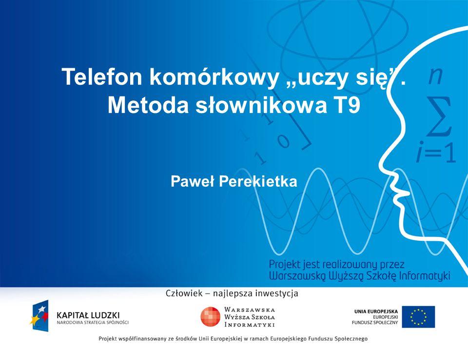 """2 Telefon komórkowy """"uczy się"""". Metoda słownikowa T9 Paweł Perekietka"""