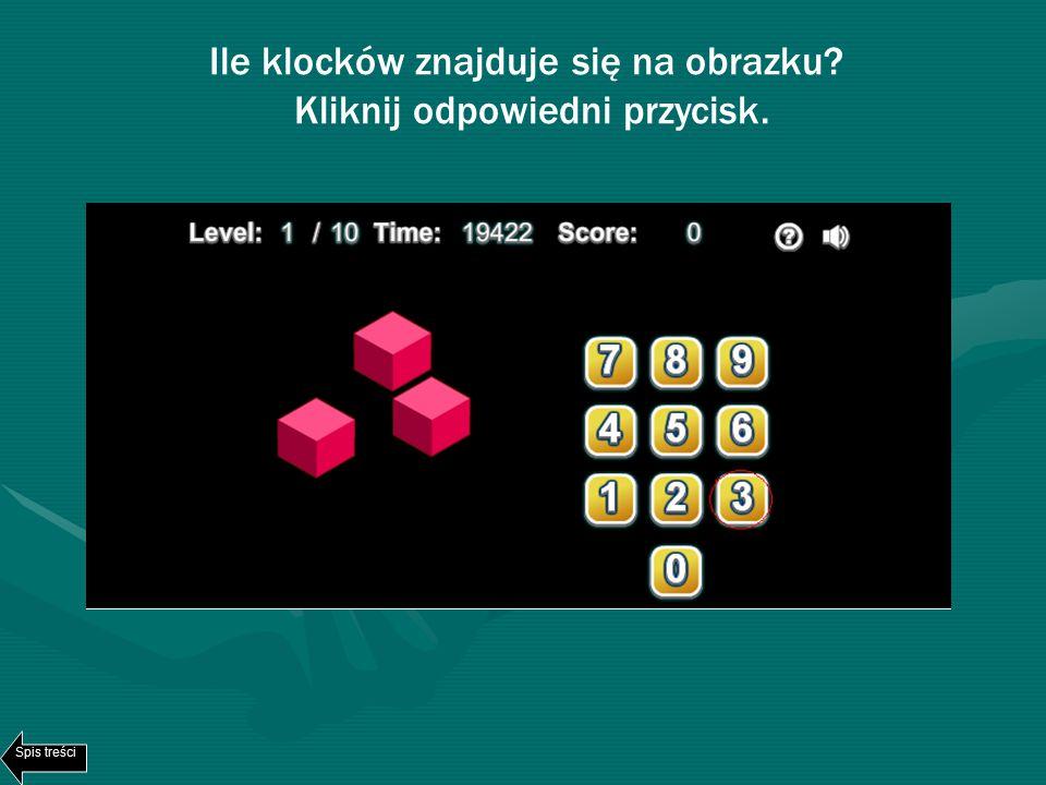 Ile klocków znajduje się na obrazku? Kliknij odpowiedni przycisk. Spis treści