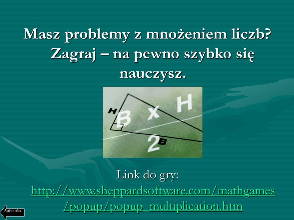 Masz problemy z mnożeniem liczb.Zagraj – na pewno szybko się nauczysz.