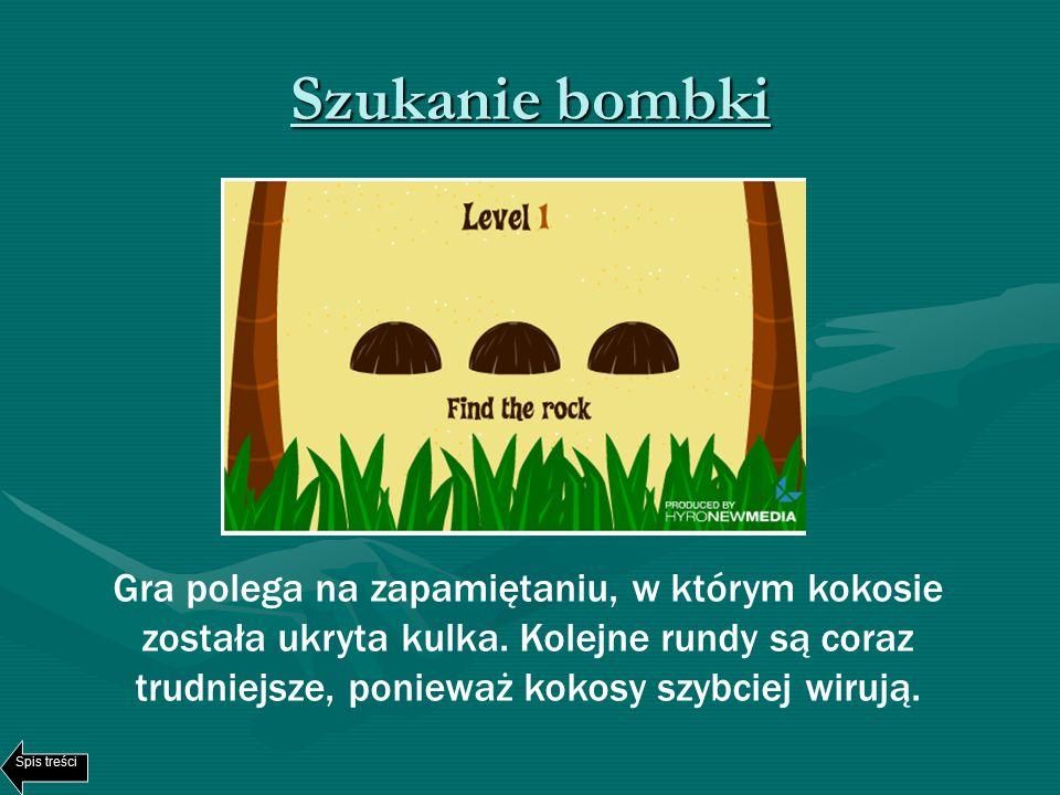 Szukanie bombki Gra polega na zapamiętaniu, w którym kokosie została ukryta kulka.