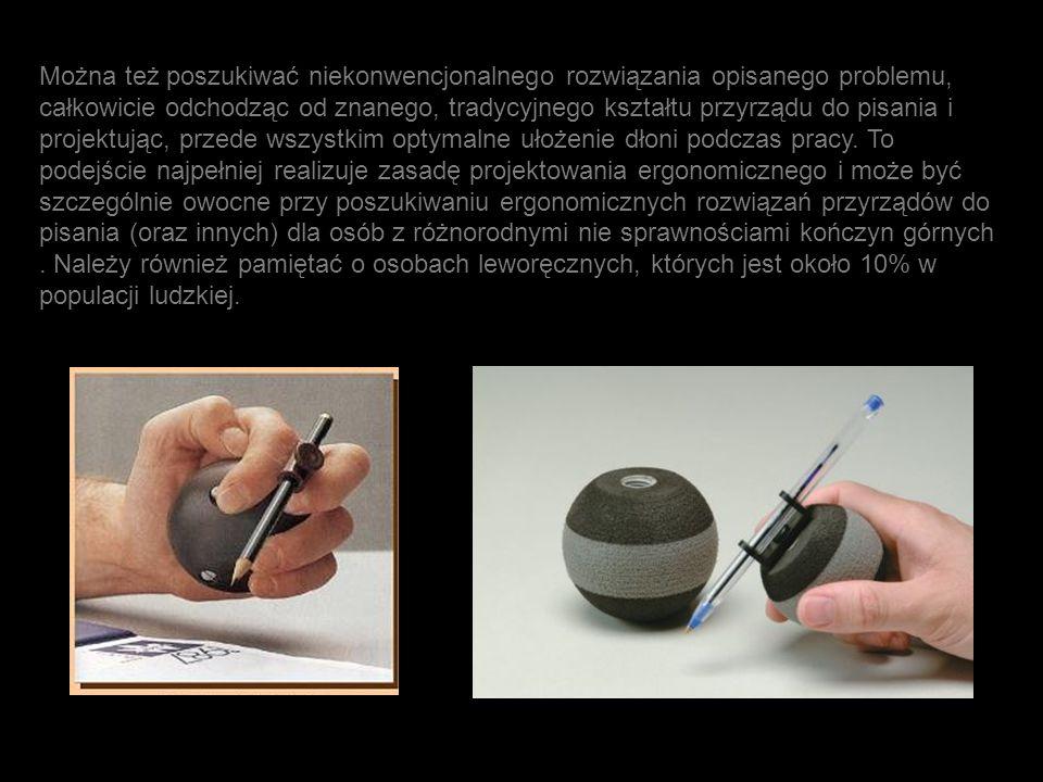 Można też poszukiwać niekonwencjonalnego rozwiązania opisanego problemu, całkowicie odchodząc od znanego, tradycyjnego kształtu przyrządu do pisania i