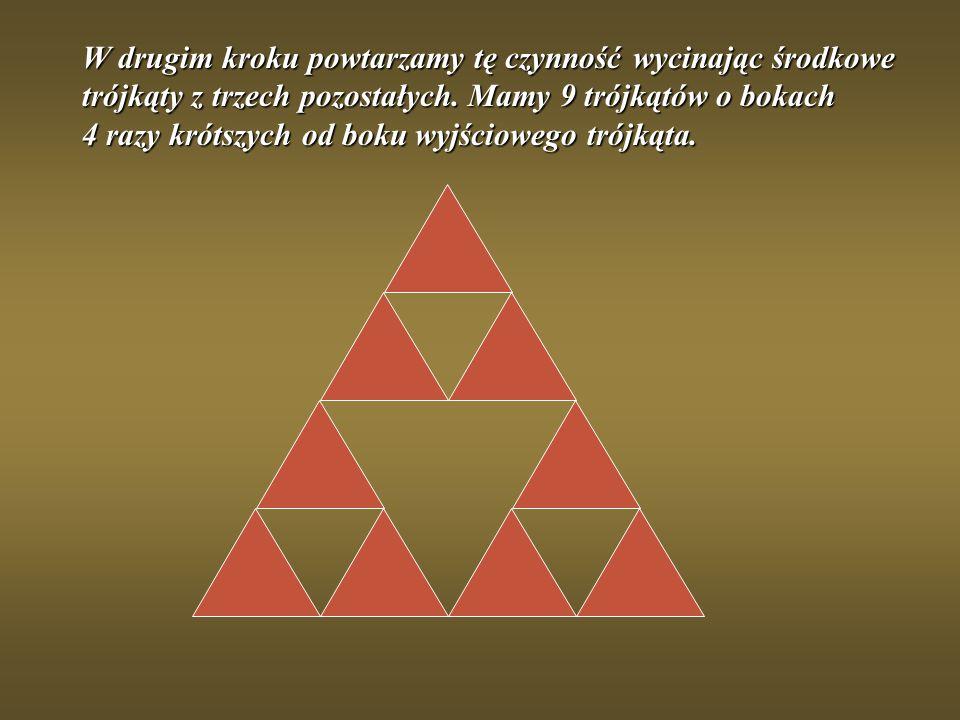 W drugim kroku powtarzamy tę czynność wycinając środkowe trójkąty z trzech pozostałych. Mamy 9 trójkątów o bokach 4 razy krótszych od boku wyjściowego