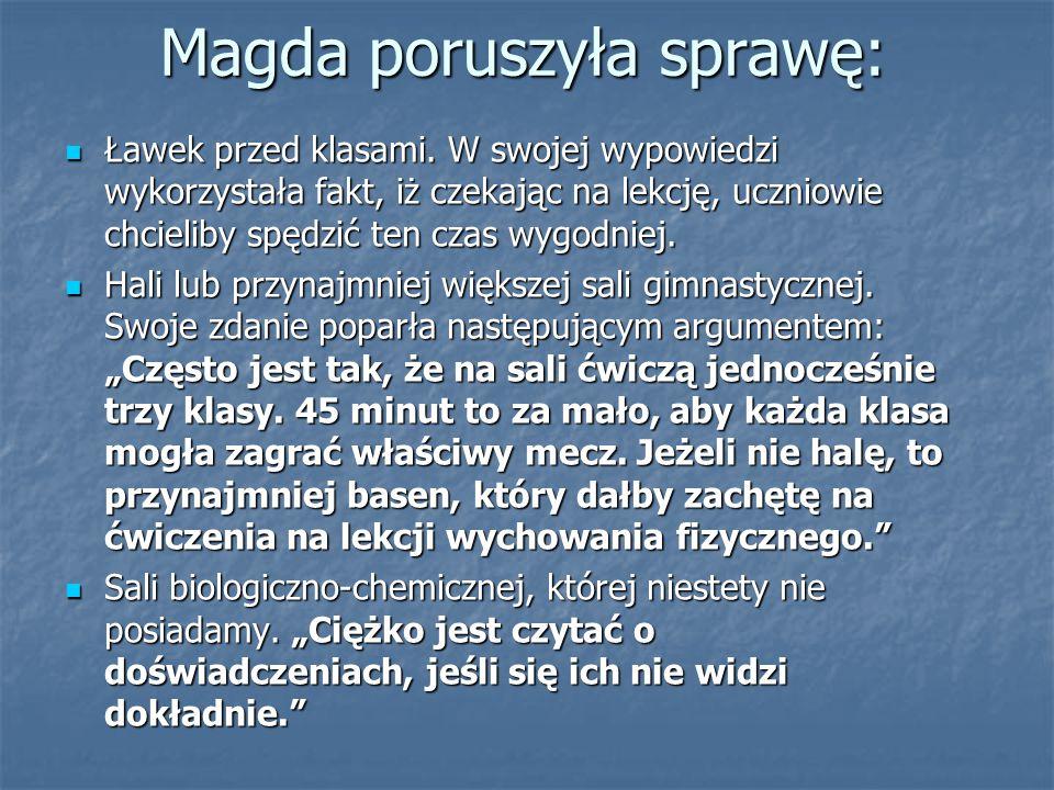 Magda poruszyła sprawę: Ławek przed klasami.