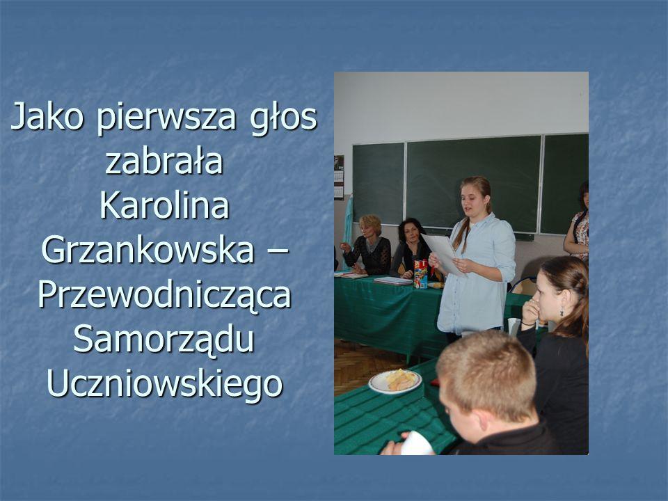 Jako pierwsza głos zabrała Karolina Grzankowska – Przewodnicząca Samorządu Uczniowskiego