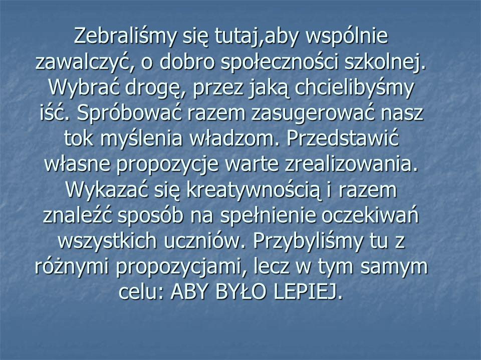 Samorząd Uczniowski jest organizacją demokratyczną.