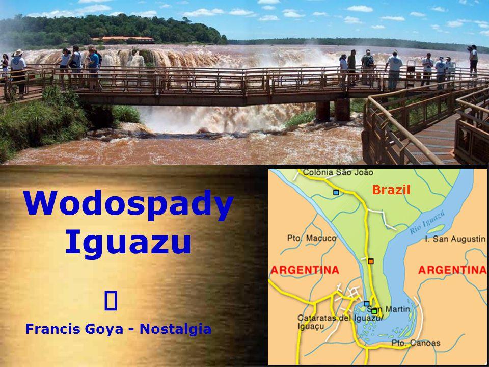 Wodospady Iguazu Wodospady Iguazu znajdują się na granicy argentyńsko-brazylijskiej (między brazylijskim stanem Parana i argentyńskim regionem Misiones).