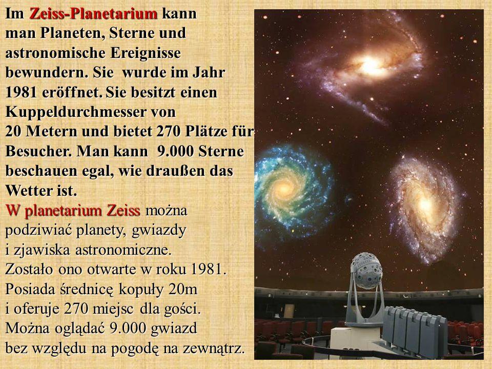 Im Zeiss-Planetarium kann man Planeten, Sterne und astronomische Ereignisse bewundern.