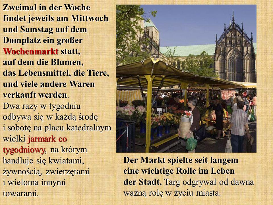 Der Markt spielte seit langem eine wichtige Rolle im Leben der Stadt.