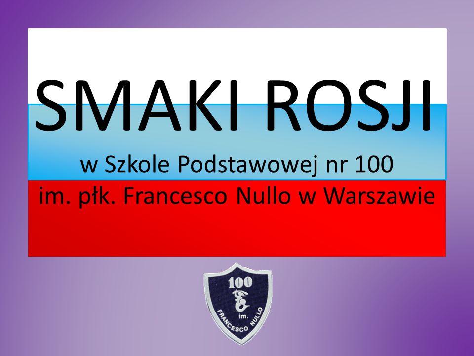 SMAKI ROSJI w Szkole Podstawowej nr 100 im. płk. Francesco Nullo w Warszawie