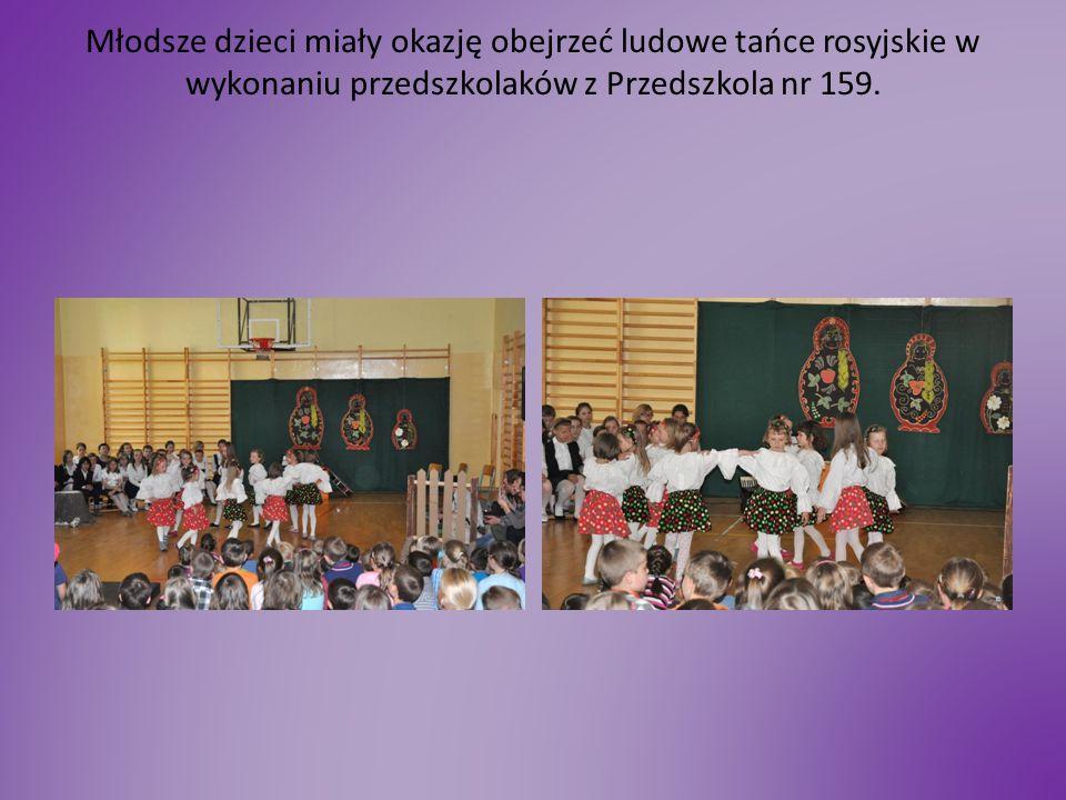 Młodsze dzieci miały okazję obejrzeć ludowe tańce rosyjskie w wykonaniu przedszkolaków z Przedszkola nr 159.