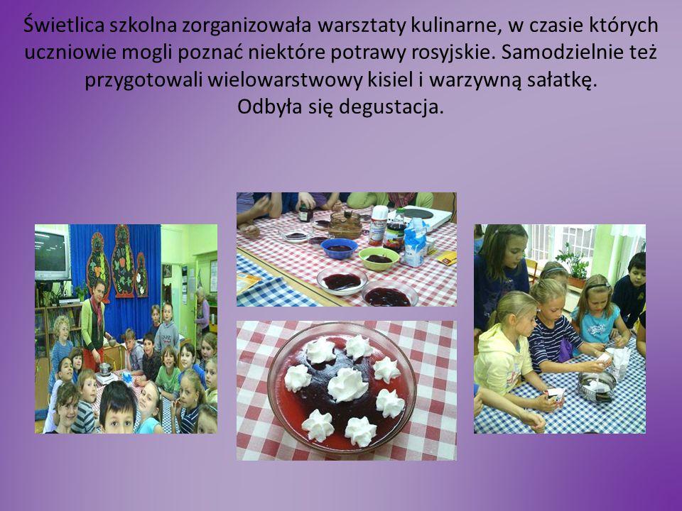 Świetlica szkolna zorganizowała warsztaty kulinarne, w czasie których uczniowie mogli poznać niektóre potrawy rosyjskie. Samodzielnie też przygotowali
