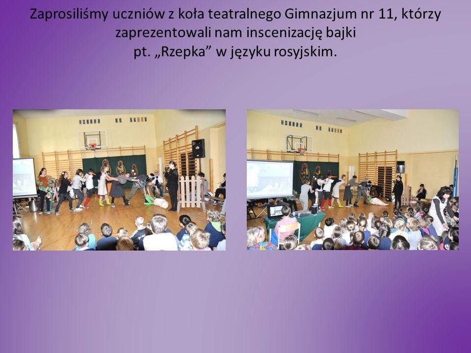 """Zaprosiliśmy uczniów z koła teatralnego Gimnazjum nr 11, którzy zaprezentowali nam inscenizację bajki pt. """"Rzepka"""" w języku rosyjskim."""