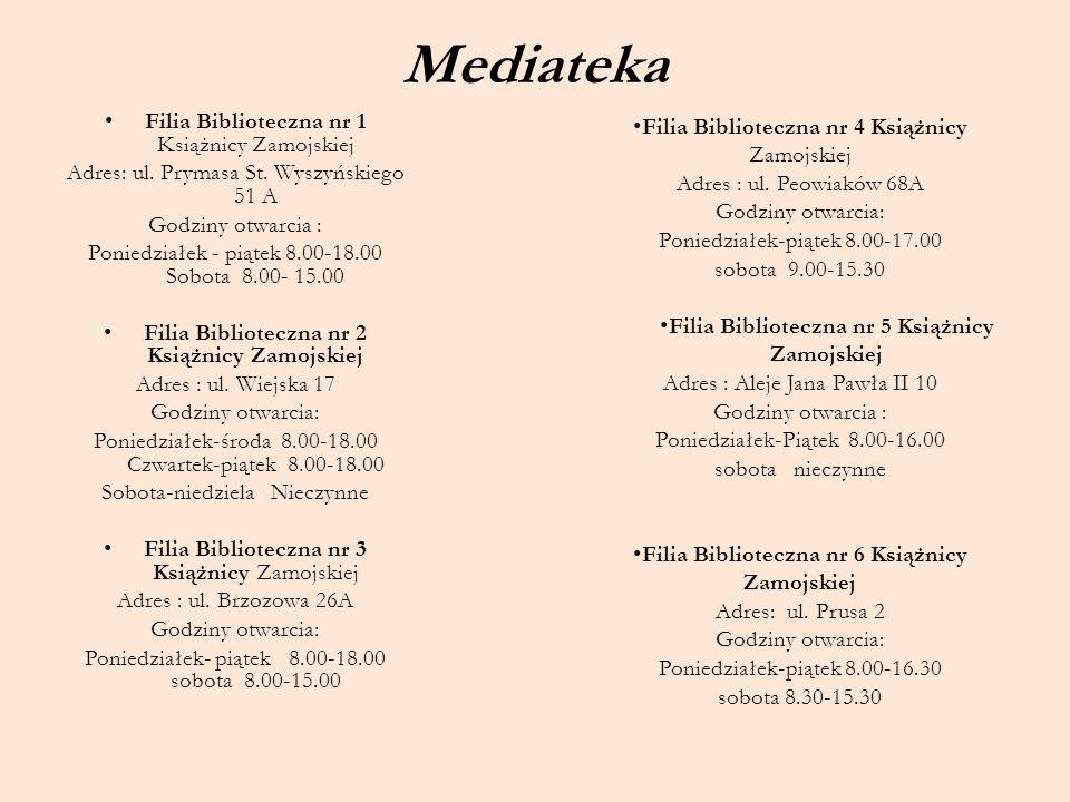 Mediateka Filia Biblioteczna nr 1 Książnicy Zamojskiej Adres: ul. Prymasa St. Wyszyńskiego 51 A Godziny otwarcia : Poniedziałek - piątek 8.00-18.00 So