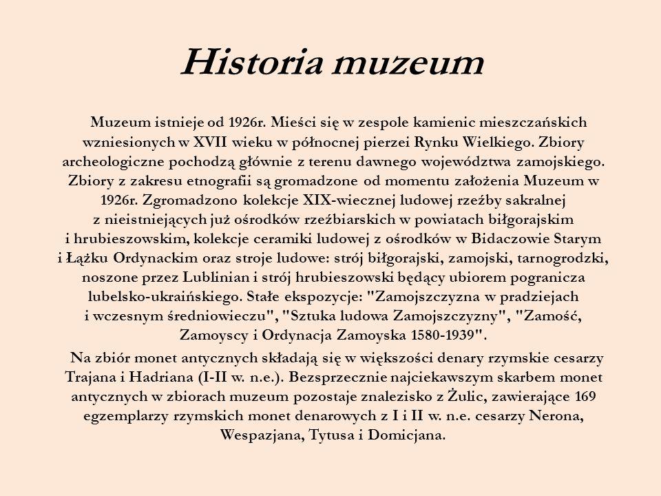 Historia muzeum Muzeum istnieje od 1926r. Mieści się w zespole kamienic mieszczańskich wzniesionych w XVII wieku w północnej pierzei Rynku Wielkiego.