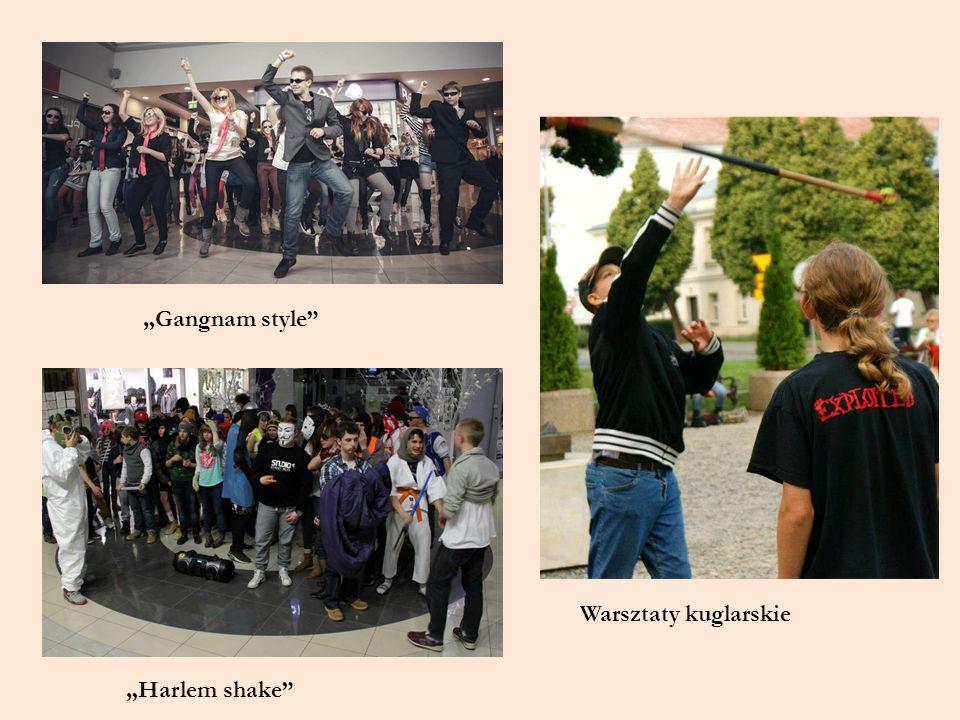 """""""Gangnam style"""" """"Harlem shake"""" Warsztaty kuglarskie"""