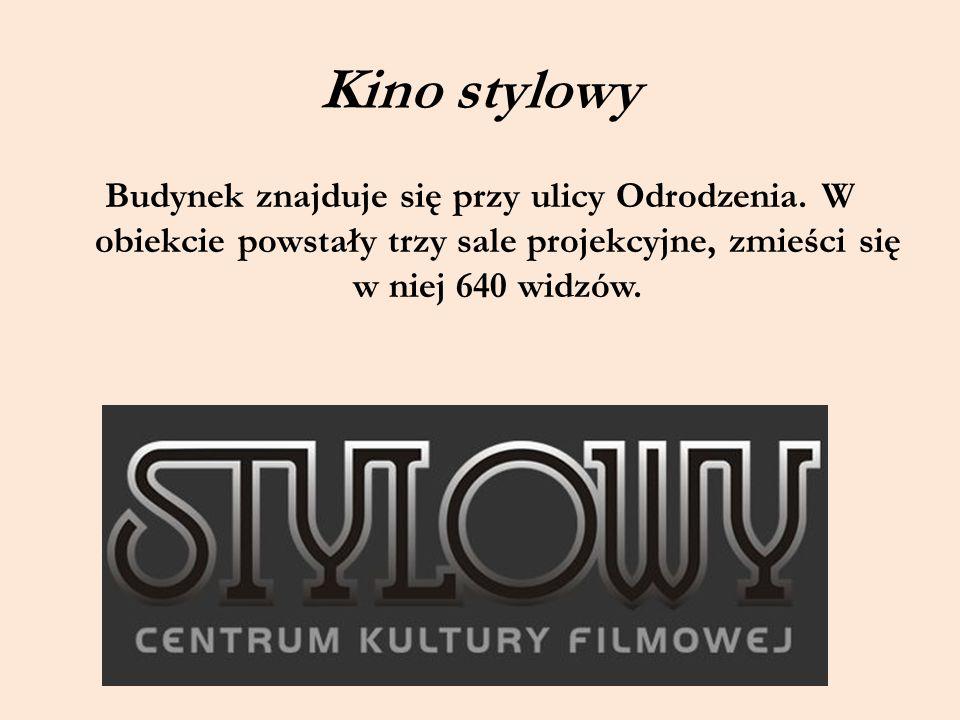 Kino stylowy Budynek znajduje się przy ulicy Odrodzenia. W obiekcie powstały trzy sale projekcyjne, zmieści się w niej 640 widzów.