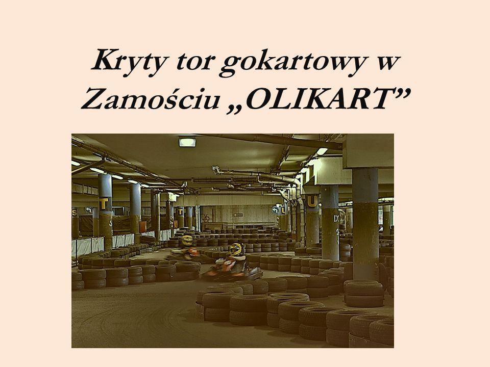 """Kryty tor gokartowy w Zamościu """"OLIKART"""""""