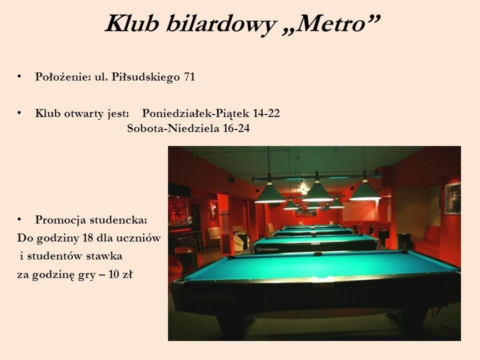 """Klub bilardowy """"Metro"""" Położenie: ul. Piłsudskiego 71 Klub otwarty jest: Poniedziałek-Piątek 14-22 Sobota-Niedziela 16-24 Promocja studencka: Do godzi"""