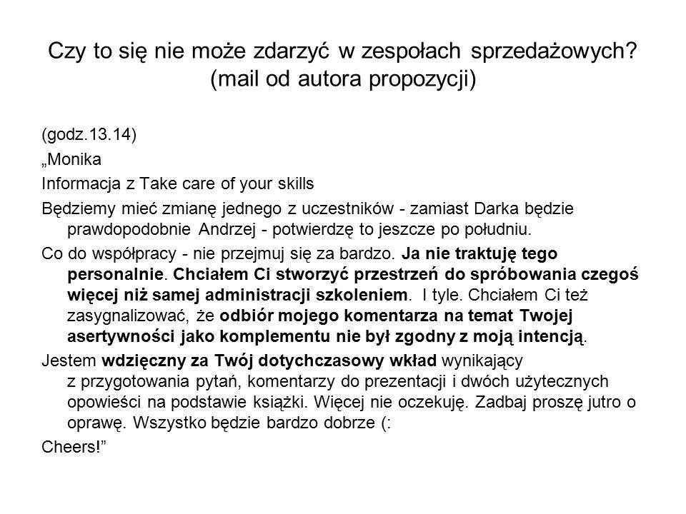 """(godz.13.14) """"Monika Informacja z Take care of your skills Będziemy mieć zmianę jednego z uczestników - zamiast Darka będzie prawdopodobnie Andrzej -"""