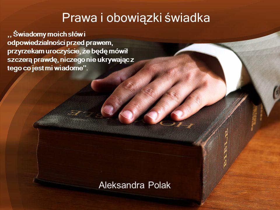 UPRAWNIENIA ŚWIADKA 1.