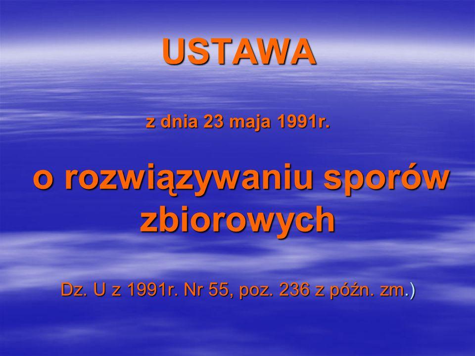 USTAWA z dnia 23 maja 1991r. o rozwiązywaniu sporów zbiorowych Dz.