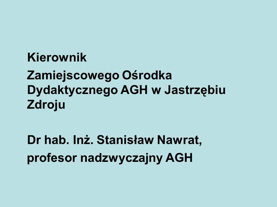 Kierownik Zamiejscowego Ośrodka Dydaktycznego AGH w Jastrzębiu Zdroju Dr hab. Inż. Stanisław Nawrat, profesor nadzwyczajny AGH