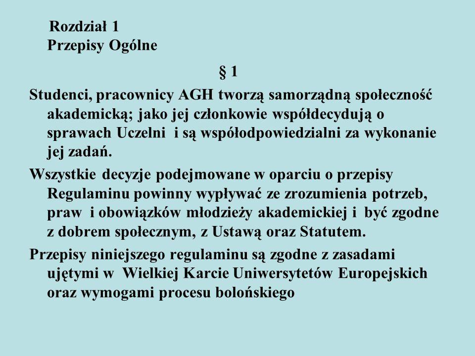 Rozdział 1 Przepisy Ogólne § 1 Studenci, pracownicy AGH tworzą samorządną społeczność akademicką; jako jej członkowie współdecydują o sprawach Uczelni