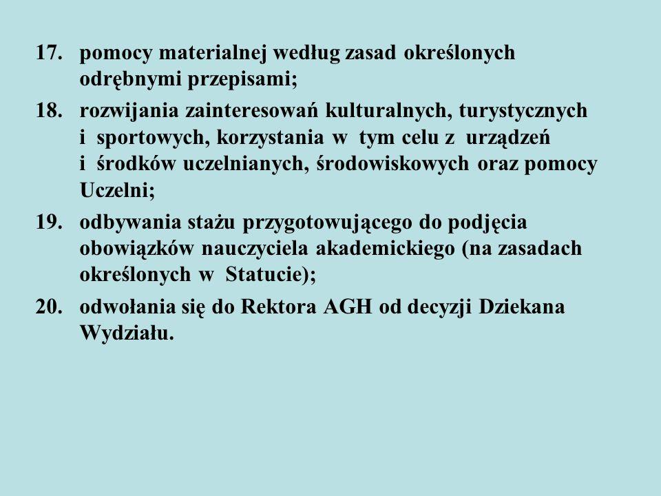 17.pomocy materialnej według zasad określonych odrębnymi przepisami; 18.rozwijania zainteresowań kulturalnych, turystycznych i sportowych, korzystania
