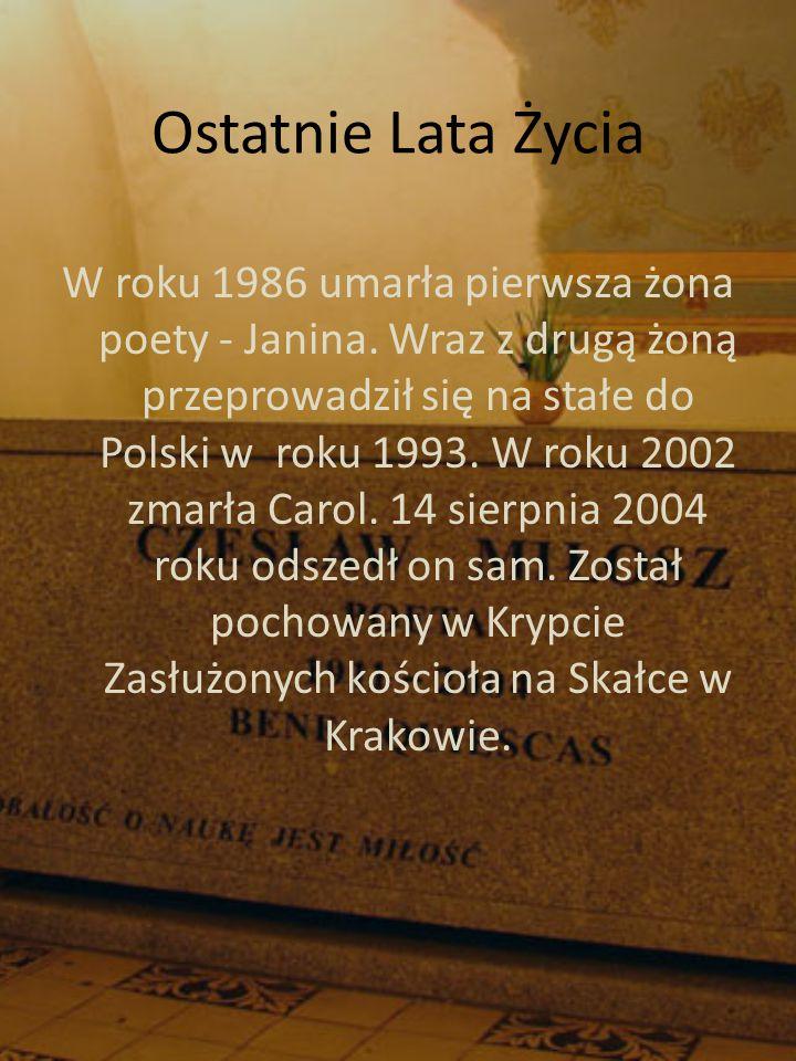 Ostatnie Lata Życia W roku 1986 umarła pierwsza żona poety - Janina.