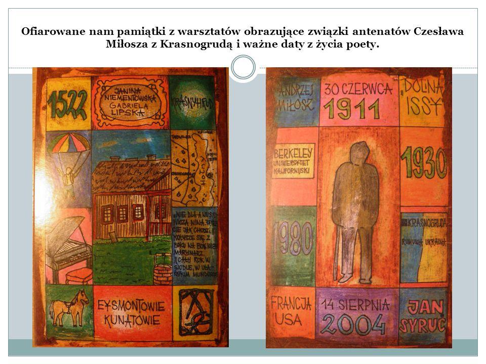 Ofiarowane nam pamiątki z warsztatów obrazujące związki antenatów Czesława Miłosza z Krasnogrudą i ważne daty z życia poety.