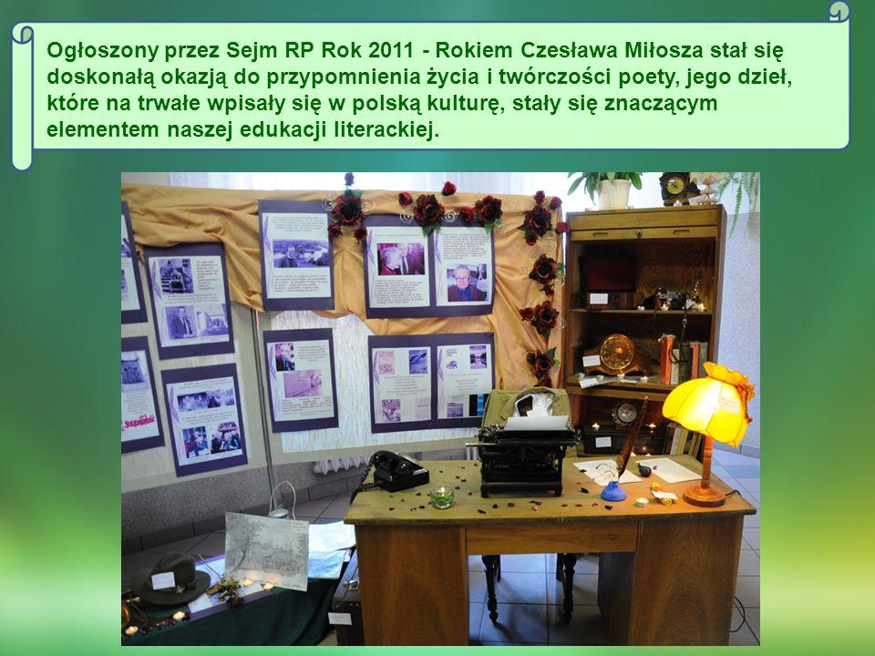 Ogłoszony przez Sejm RP Rok 2011 - Rokiem Czesława Miłosza stał się doskonałą okazją do przypomnienia życia i twórczości poety, jego dzieł, które na t
