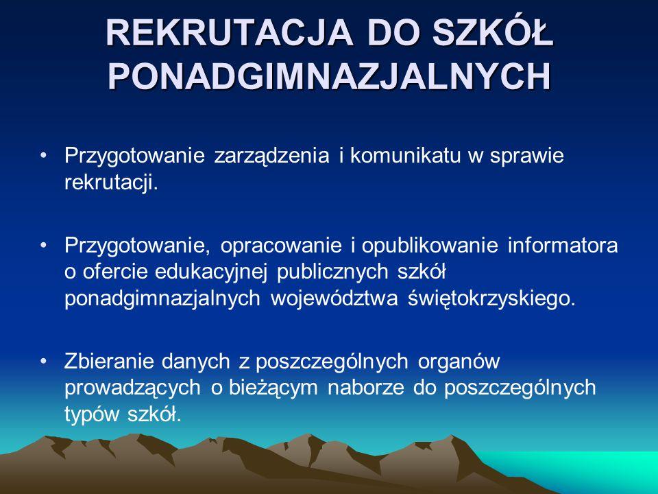 REKRUTACJA DO SZKÓŁ PONADGIMNAZJALNYCH Przygotowanie zarządzenia i komunikatu w sprawie rekrutacji.