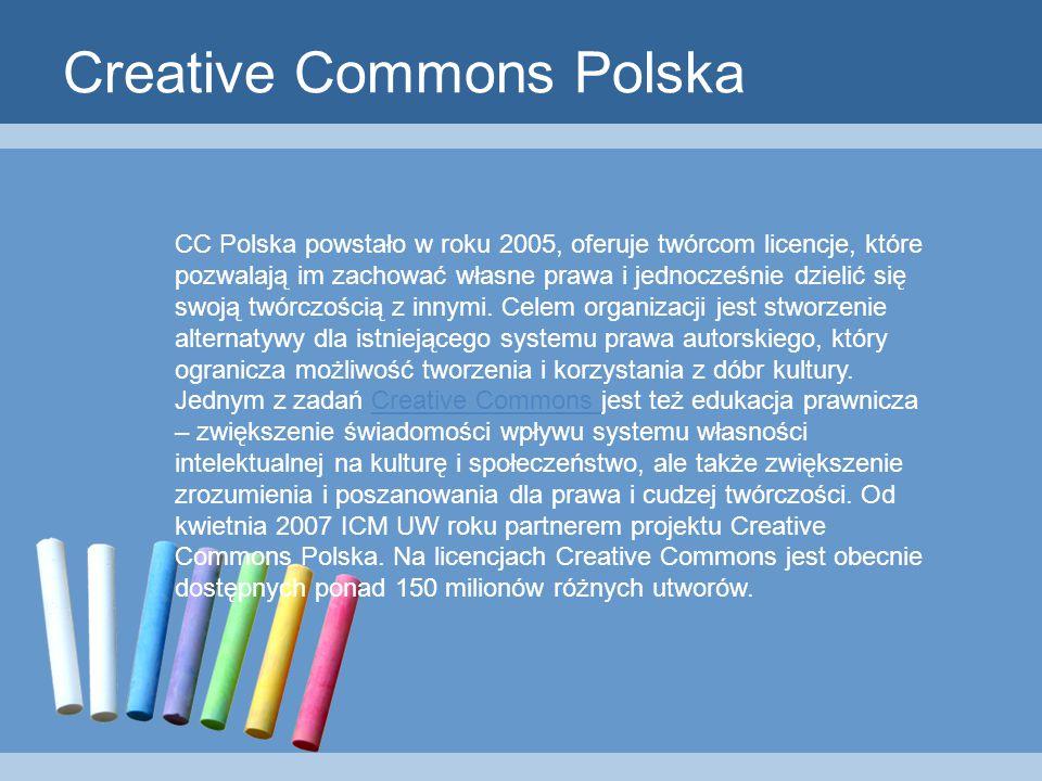 Creative Commons Polska CC Polska powstało w roku 2005, oferuje twórcom licencje, które pozwalają im zachować własne prawa i jednocześnie dzielić się swoją twórczością z innymi.