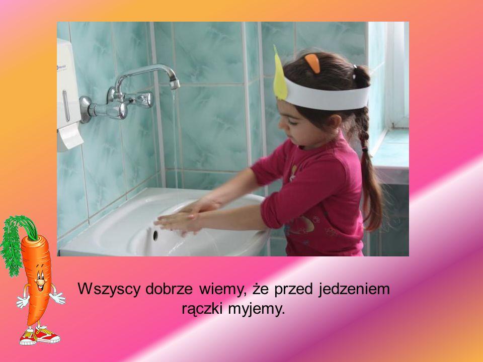 Wszyscy dobrze wiemy, że przed jedzeniem rączki myjemy.