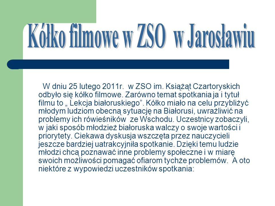W dniu 25 lutego 2011r. w ZSO im. Książąt Czartoryskich odbyło się kółko filmowe.