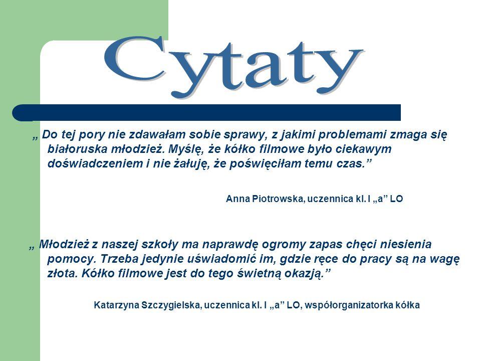 """"""" Do tej pory nie zdawałam sobie sprawy, z jakimi problemami zmaga się białoruska młodzież."""