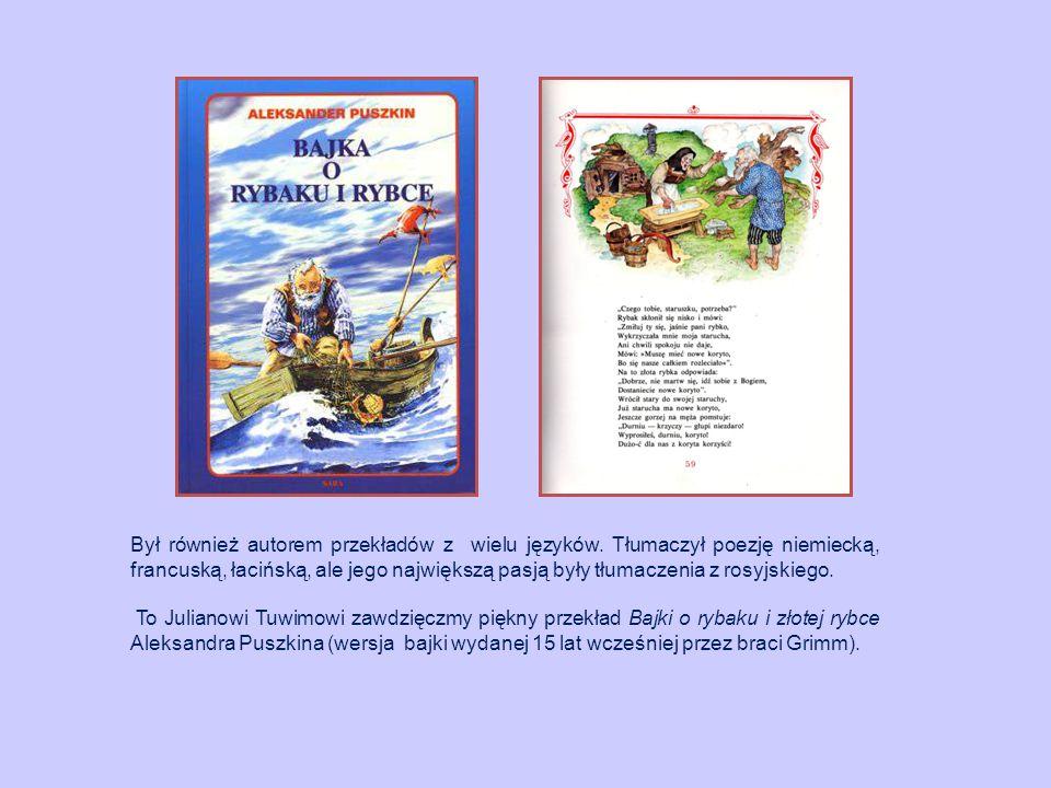 Był również autorem przekładów z wielu języków. Tłumaczył poezję niemiecką, francuską, łacińską, ale jego największą pasją były tłumaczenia z rosyjski