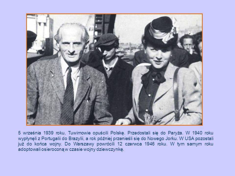 5 września 1939 roku, Tuwimowie opuścili Polskę. Przedostali się do Paryża. W 1940 roku wypłynęli z Portugalii do Brazylii, a rok później przenieśli s