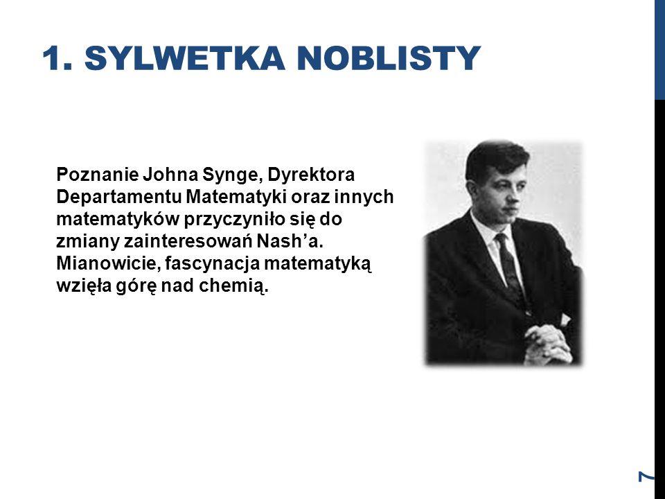 Poznanie Johna Synge, Dyrektora Departamentu Matematyki oraz innych matematyków przyczyniło się do zmiany zainteresowań Nash'a. Mianowicie, fascynacja