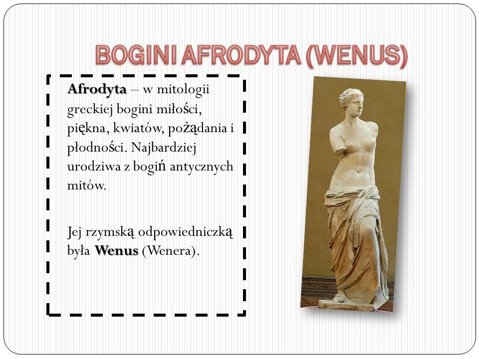 Afrodyta Afrodyta – w mitologii greckiej bogini miło ś ci, pi ę kna, kwiatów, po żą dania i płodno ś ci. Najbardziej urodziwa z bogi ń antycznych mitó